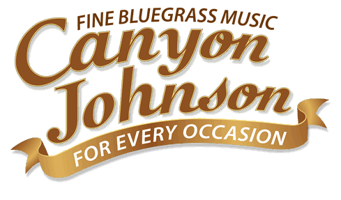Canyon Johnson--Fine bluegrass music for every occasion
